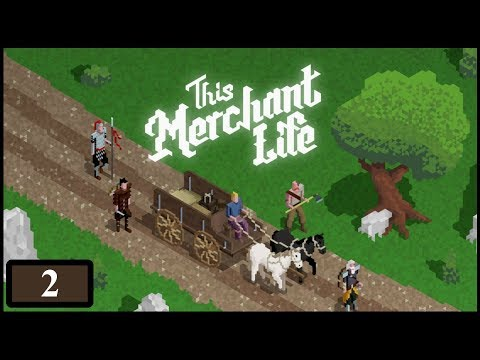 This Merchant Life - 02 - (Medieval Era Trading Game)