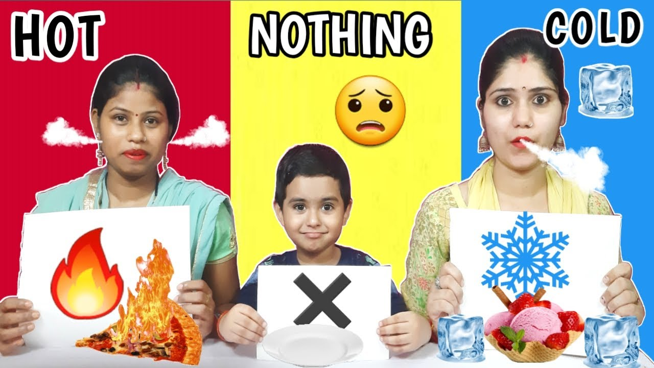 HOT, COLD or NOTHING CHALLENGE | FUNNY FOOD CHALLENGE