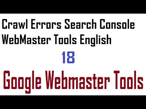 Crawl Errors Search Console WebMaster Tools English Google webmaster tools training videos