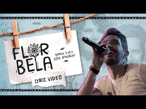 Banda EVA ft Elba Ramalho  Flor Bela  Lyric