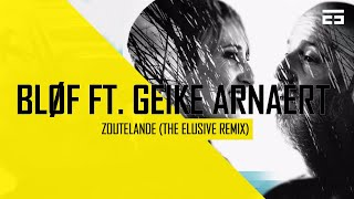 BLØF - Zoutelande ft. Geike Arnaert (The Elusive Hardstyle Remix) Free Download