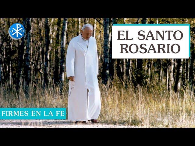 El Santo Rosario | Firmes en la fe - P Gabriel Zapata
