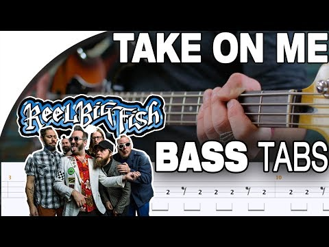 Reel Big Fish - Take On Me (Original By A-HA) | Bass Cover With Tabs In The Video