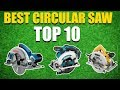 Top 10 Best Circular Saws 2018 | Circular Saw Reviews