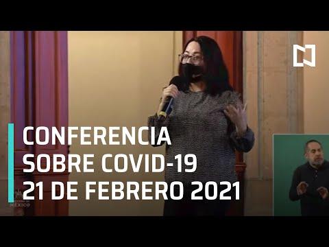 Conferencia Covid-19 en México - 21 de Febrero 2021