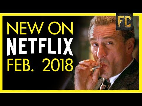 Everything New on Netflix February 2018  Best Movies on Netflix  Flick Connection