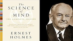 Ernest Holmes The Science Of Mind ( The Law Of Attraction)