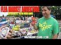 FLEA MARKET ADVENTURE #56  Huge toy haul (selling toys and video games)