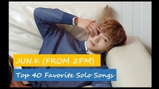 Top 40 Favorite Jun. K (from 2PM) Solo Songs | Live Performance Compilation 2018