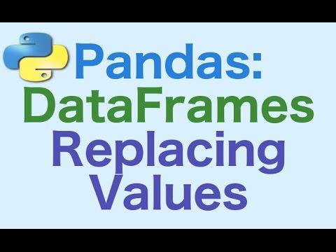 38- Pandas DataFrames: How to Replace Values
