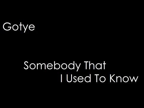 Gotye (ft Kimbra) - Somebody That I Used To Know (lyrics)