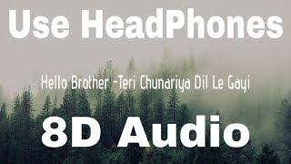 8D Audio | Teri Chunariya Dil Le Gayi   Hello Brother | 8D MUSIC India