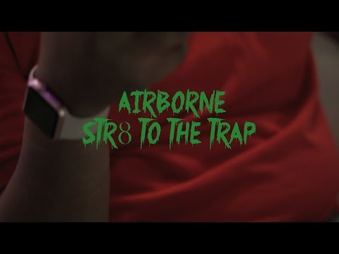 Airborn - Str8 To The Trap   Shot by @Lordshaherb