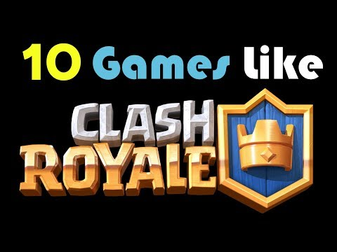 10 Games Like Clash Royale