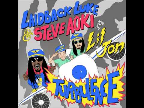 Laidback Luke & Steve Aoki (feat. Lil Jon) - Turbulence Club Mix