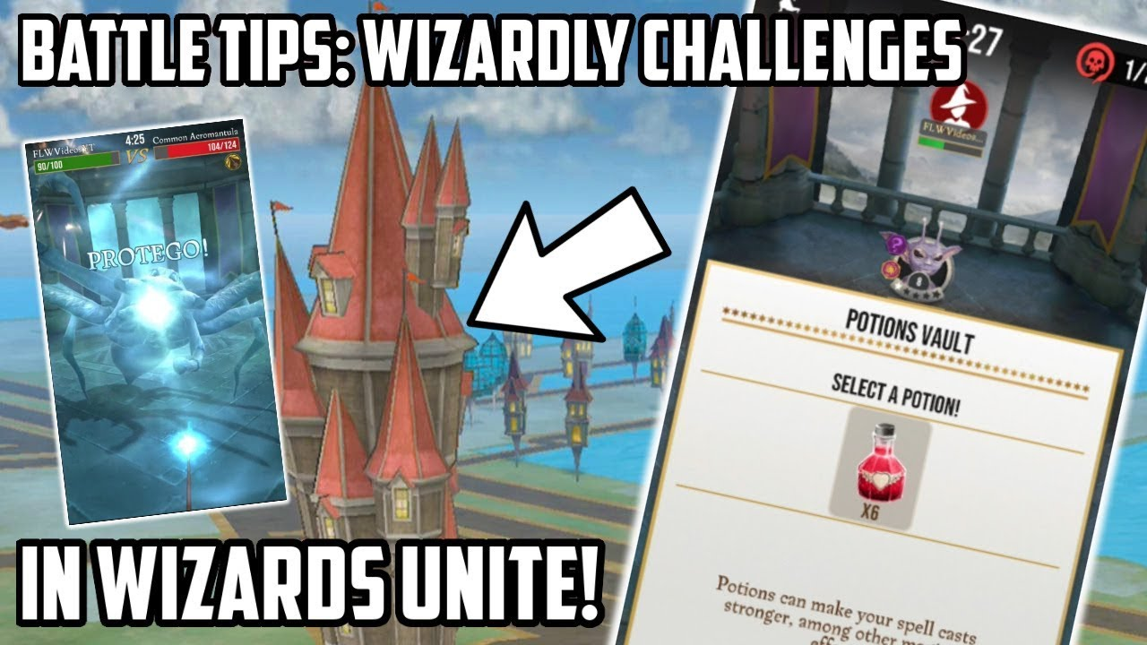 How To Battle Better In Wizarding Challenges In Wizards Unite!