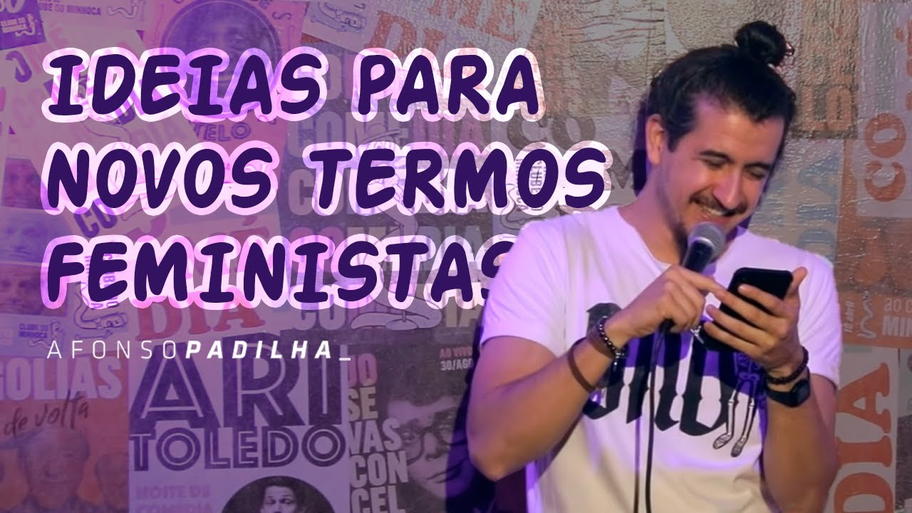 AFONSO PADILHA - IDEIAS PARA NOVOS TERMOS FEMINISTAS