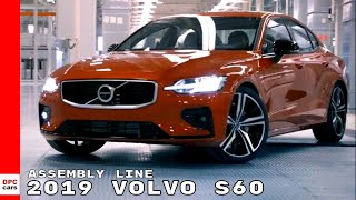2019 Volvo S60 Rolling Off Factory Assembly Line