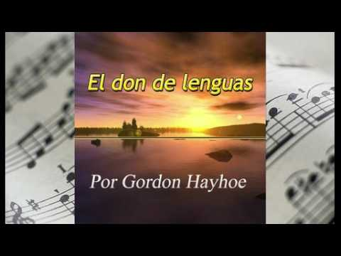 Gordon Hayhoe - El don de lenguas