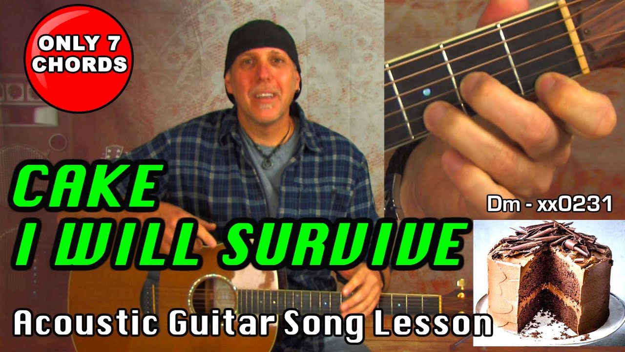 Acoustic Guitar Song Lesson Learn I Will Survive By Cake Only 7 Chords Youtube