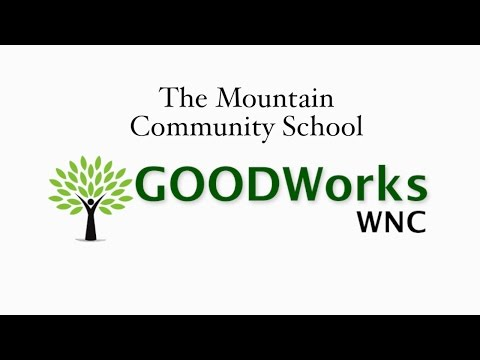 The Mountain Community School - GOODWorks WNC