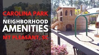 Carolina Park Amenities Mt Pleasant SC IPhone Tours with Bob