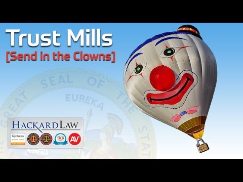 CA Trust Mills | Send in the Clowns