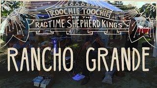 Roochie Toochie Ragtime Kings - Rancho Grande