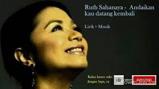Ruth Sahanaya ~ Andaikan Kau Datang Kembali