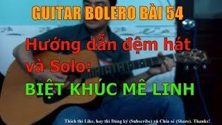 Biệt Khúc Mê Linh - Bài hát nổi tiếng trong TIẾNG TRỐNG MÊ LINH (Hướng dẫn đệm hát + Solo) - Bài 54