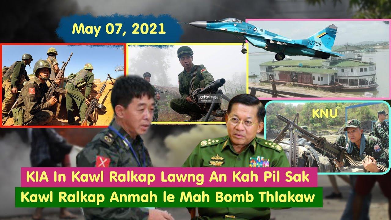 May 7 - KIA In Kawl Ralkap Lawng Tipi Sungah An Kah Pil Sak, KNU In Kawl Ralkap Sakhan Laksak