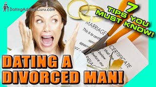 Dating a divorced man - 7 Tips You MUST Know