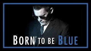 Born to be Blue (available 04/12)