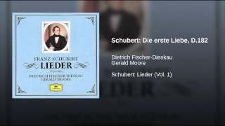Schubert: Die erste Liebe, D.182