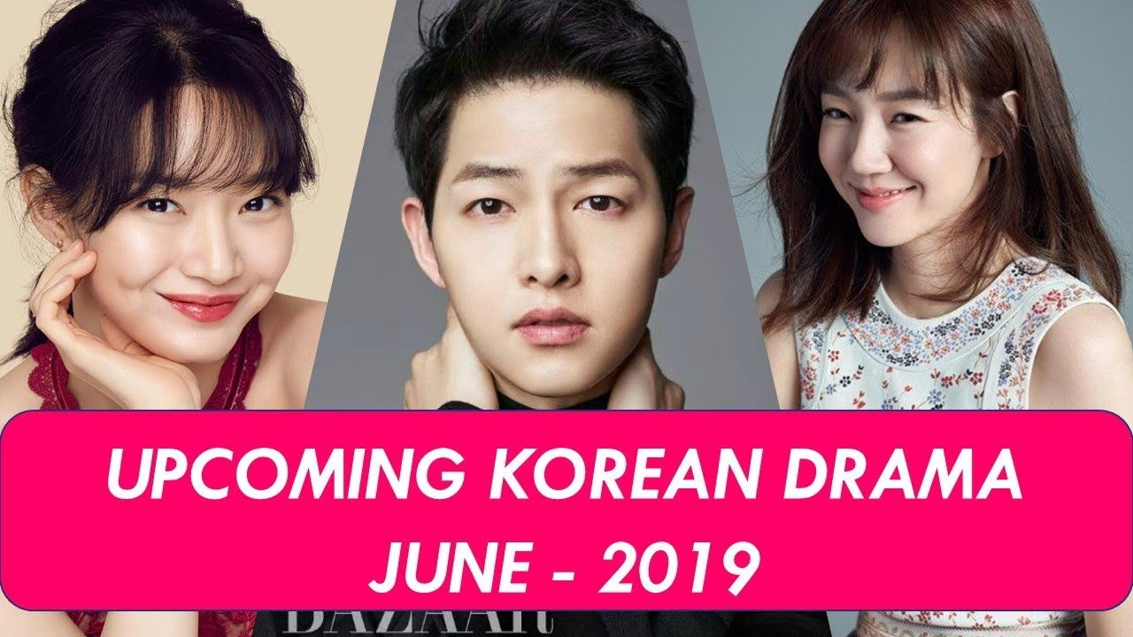 Upcoming Korean Dramas - June 2019