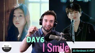 Video MUSICIAN Reacts & Reviews DAY6 - I SMILE | JG-Reviews: K-POP download MP3, 3GP, MP4, WEBM, AVI, FLV Januari 2018
