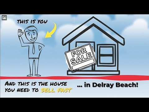 Sell My House Fast Delray Beach: We Buy Houses in Delray Beach and South Florida