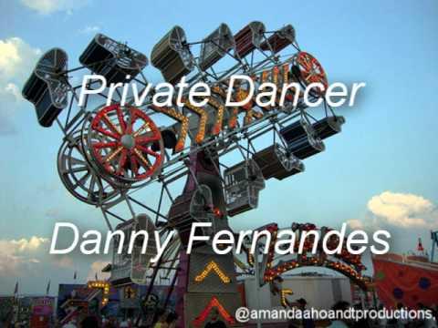 Private Dancer - Danny Fernandes