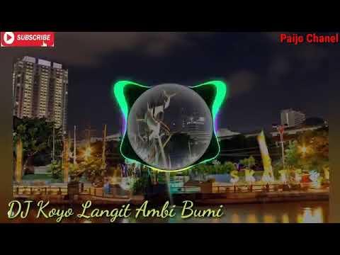 Dj Remix_    Koyo Langit Ambi Bumi   
