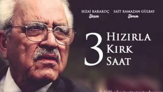 Hızırla Kırk Saat 3 - Sezai Karakoç - Sait Ramazan Gülbay