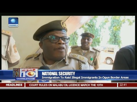 News@10: Immigration To Raid Illegal Immigrants In Ogun Border Areas 27/02/17 Pt 3