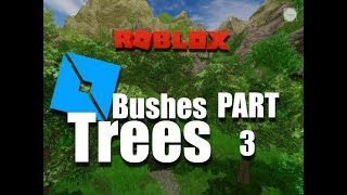 [Trees,Bushes] How to make a realistic map in ROBLOX - Part 3