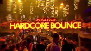Maniacs Squad - Hardcore Bounce (Original mix)