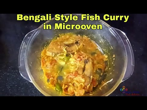 Bengali Style Tasty Healthy Fish Curry Recipe In Microoven/Fish Curry Recipe In Microoven/Rupa Barui