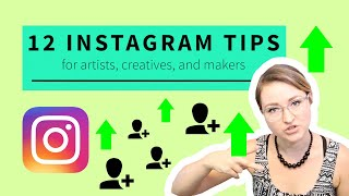 FAST Instagram Growth in 2019!!! 12 Instagram Tips for Artists, Makers, and Creators