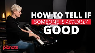 How To Tell If Someone Is Actually Good At The Piano