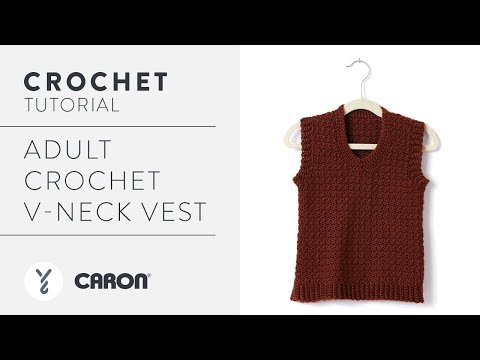 How To Crochet a Vest: Adult Crochet V-Neck Vest