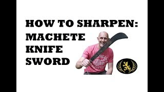 How To Sharpen A Machete, Knife or Sword