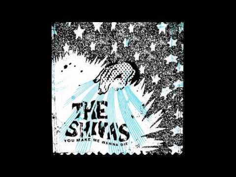 You Make Me Wanna Die - The Shivas