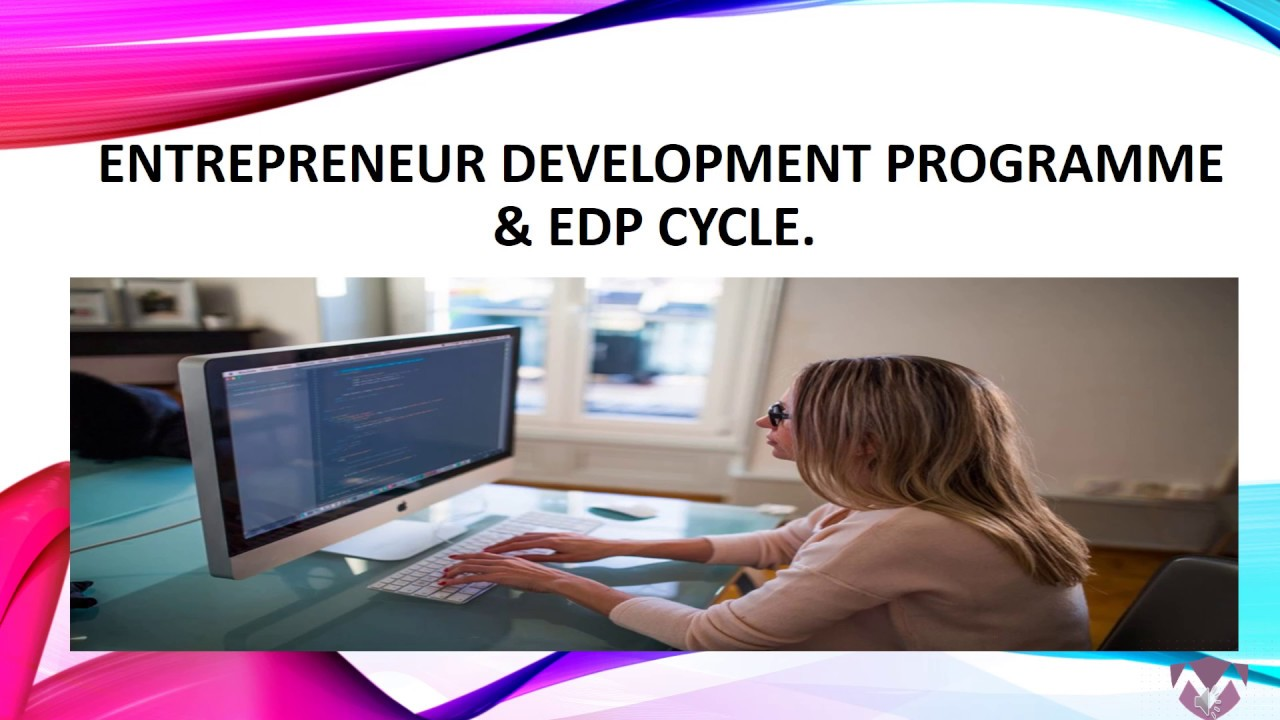 Types of EDP & Entrepreneurial Development Cycle – MBA TUTS